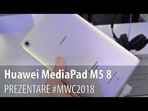 Huawei MediaPad M5 8 - Video-prezentare hands-on de la #MWC2018 din Barcelona