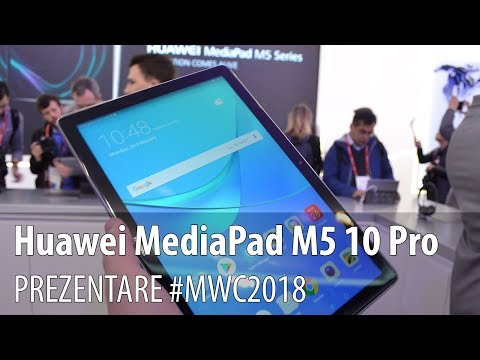 Huawei MediaPad M5 10 - Video-prezentare hands-on de la #MWC2018 din Barcelona