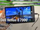 MWC 2015: Dell Venue 8 7000 hands-on - de departe cea mai arătoasă tabletă de la MWC (Video)