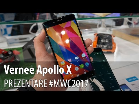 Vernee Apollo X - Prezentare hands-on de la #MWC2017 din Barcelona
