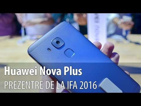 Huawei Nova Plus Prezentare Video Hands-on de la IFA 2016 din Berlin