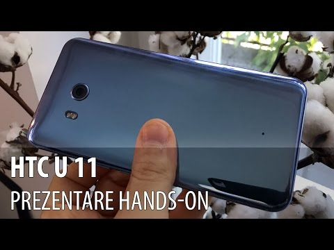 HTC U 11 Prezentare Video în Limba Romană (Pre-Review)